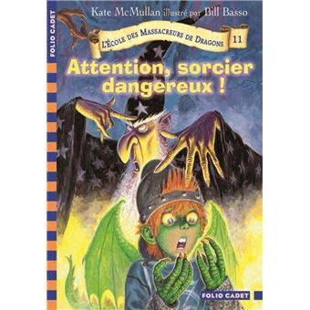 L'Ecole des Massacreurs de DragonsAttention sorcier, danger