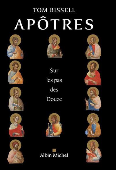 Apôtres - Sur les pas des Douze - 9782226431547 - 17,99 €