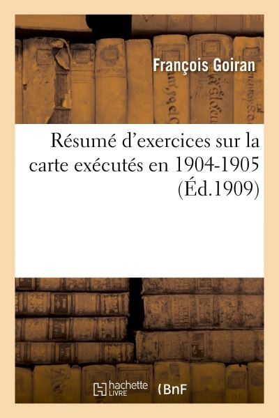 Résumé d'exercices sur la carte exécutés en 1904-1905