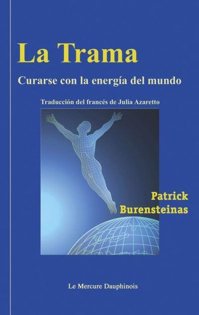 La Trama - Curarse con la energia del mundo - 9782356622716 - 10,99 €