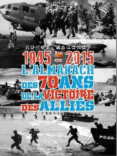 L'almanach des 70 ans de la victoire des Alliés