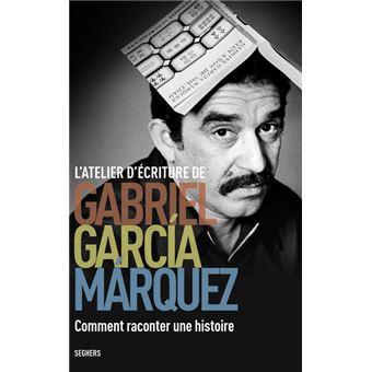 L'atelier d'écriture de Gabriel Garcia Marquez