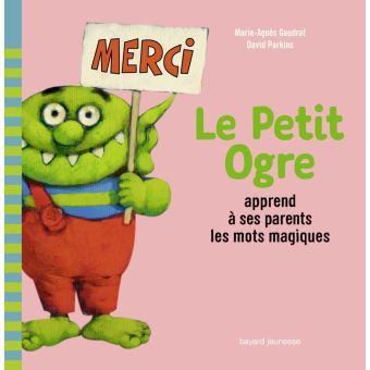 Le Petit OgreLe Petit Ogre apprend à ses parents les mots magiques