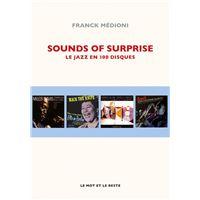 Sounds of surprise - le jazz en 100 disques