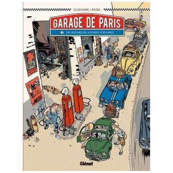 le garage de paris dix histoires de voitures populaires tome 01 le garage de paris. Black Bedroom Furniture Sets. Home Design Ideas