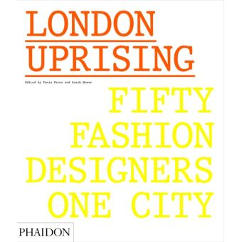 LONDON UPRISING FIFTY FASHION DESIGNERS ONE CITY