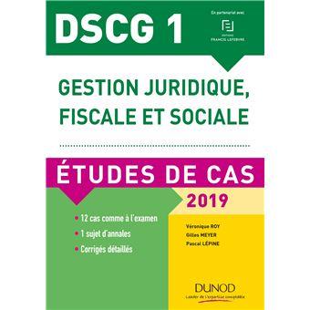 DSCG 1 - Gestion juridique, fiscale et sociale - 2019 - 9e éd. - Etudes de cas