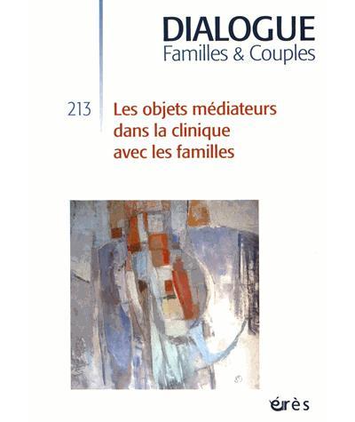 Dialogue 213 - les objets médiateurs dans la clinique avec les familles