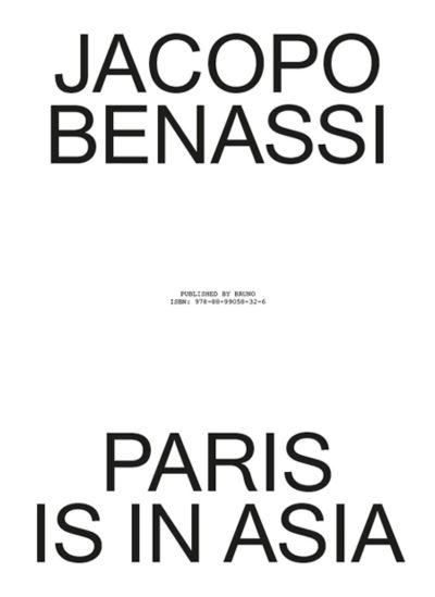 Jacopo Benassi, Paris is in Asia