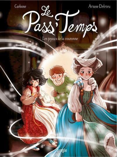 Le Pass'Temps - tome 1 Les Joyaux De La Couronne - Remise en avant