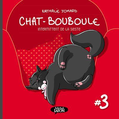 Chat bouboule - tome 3 Intermittent de la sieste