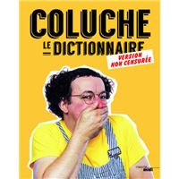 Coluche - Le Dictionnaire (version non-censurée)