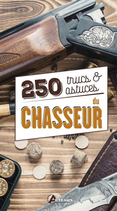 250 trucs et astuces du chasseur