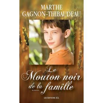 Marthe Gagnon-Thibaudeau - Le mouton noir De La Famille