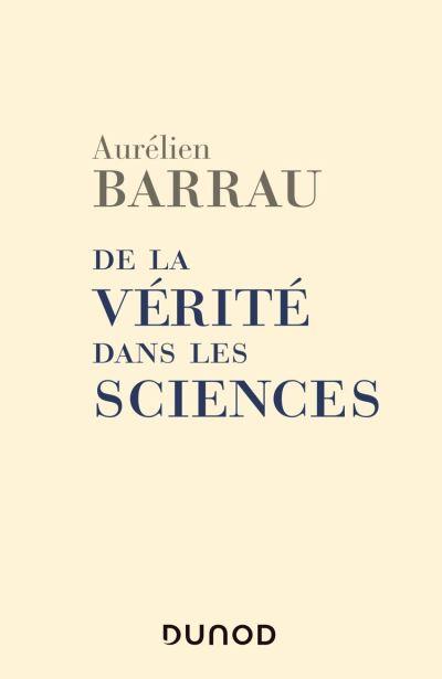 De la vérité dans les sciences - 2e éd. - 9782100796892 - 8,99 €