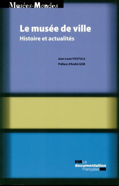 Le musée de ville - Histoire et actualités
