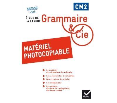 Grammaire et Cie Etude de la langue CM2 éd. 2016 - Matériel photocopiable