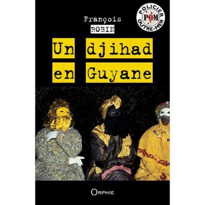 Un djihad en Guyane