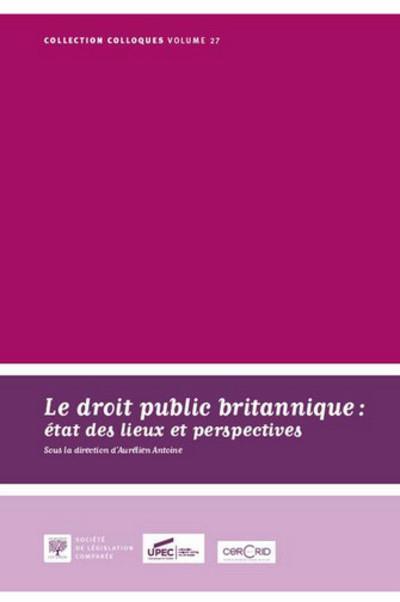 Le droit public britannique, état des lieux et perspectives actes du colloque du 14 novembre 2014, [Saint-Étienne]