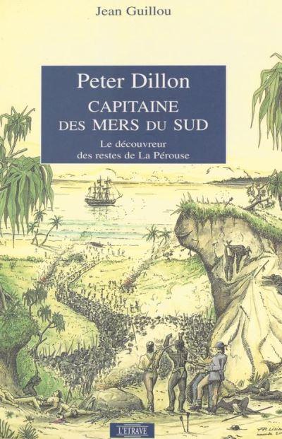 Peter Dillon capitaine des mers du sud