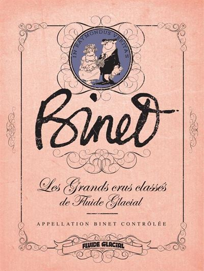 Binet, Les Grands crus classés de Fluide Glacial - 9782378782306 - 9,99 €