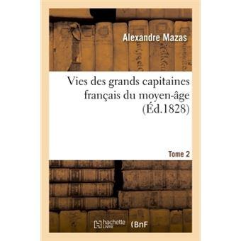 Vies des grands capitaines français du moyen-âge. T. 2
