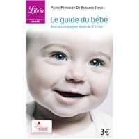 Le guide du bébé, bien accompagner bébé de 0 à 1 an