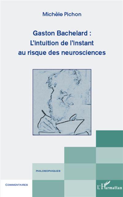 Gaston Bachelard : l'intuition de l'instant au risque des neurosciences