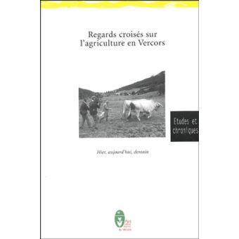 Regards croisés sur l'agriculture en Vercors. Hier, aujourd'hui, demain - Cpie Vercors