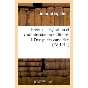 Précis de législation et d'administration militaires à l'usage des candidats au grade de médecin