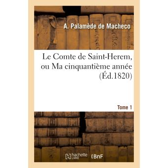 Le Comte de Saint-Herem, ou Ma cinquantième année, suivi des Mémoires