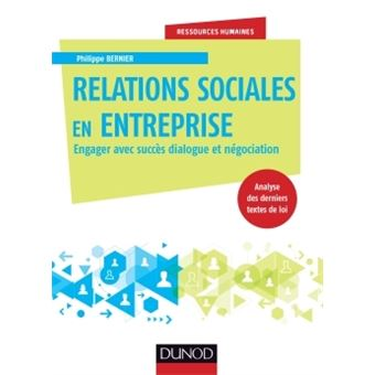 Les relations sociales en entreprise - Engager avec succès dialogue et négociation