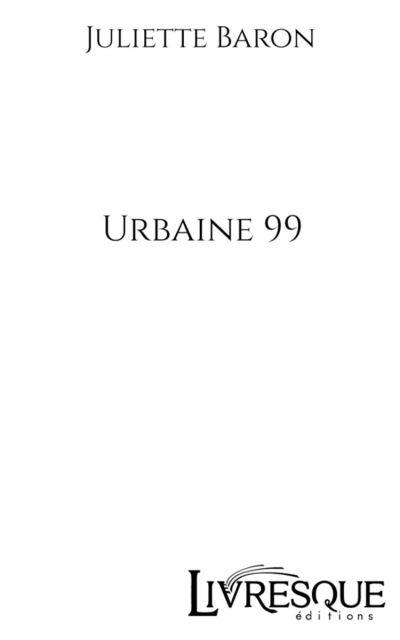 Urbaine 99, tome 1