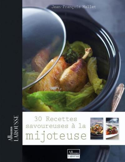 30 recettes savoureuses à la mijoteuse - 9782035875143 - 3,99 €