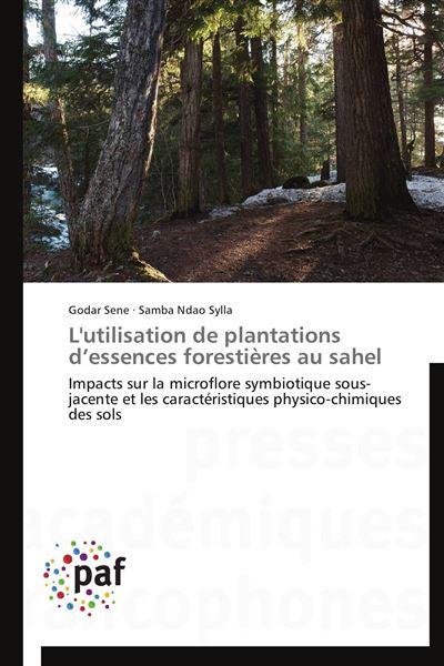 L'utilisation de plantations d essences forestières au sahel