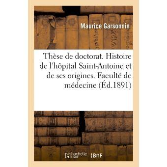 Thèse de doctorat. Histoire de l'hôpital Saint-Antoine et de ses origines