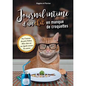 journal intime d 39 un chat en manque de croquettes poche florian giggles achat livre ou. Black Bedroom Furniture Sets. Home Design Ideas