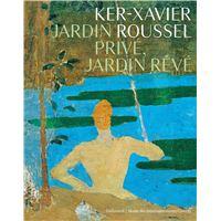 Ker-Xavier Roussel Jardin privé, jardin rêvé