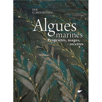 Algues Marines Proprietes Usages Recettes Proprietes Usages Recettes Relie Ole G Mouritsen Achat Livre Fnac