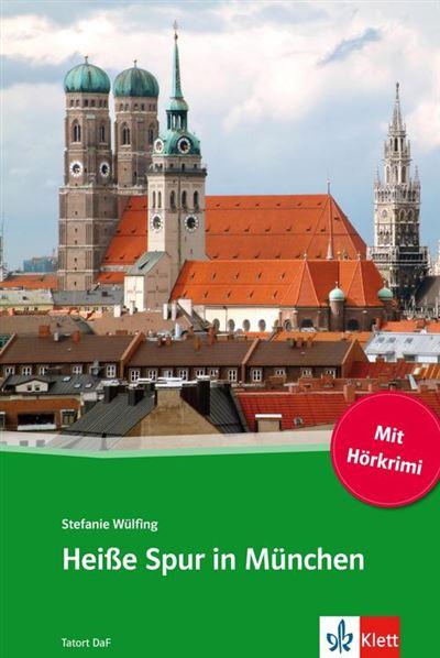 Heiße Spur in München - Deutsche Lektüre für das GER-Niveau B1 mit eingebundenem Audio-File - 9783129090398 - 7,49 €