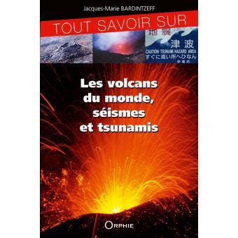 Tout savoir sur les volcans, séismes et tsunamis
