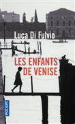 Les enfants de Venise / Luca Di Fulvio |