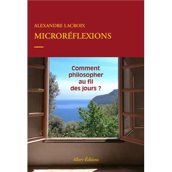 Microréflexions - Comment philosopher au quotidien ?