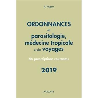Ordonnances en parasitologie, medecine tropicale et des voyages