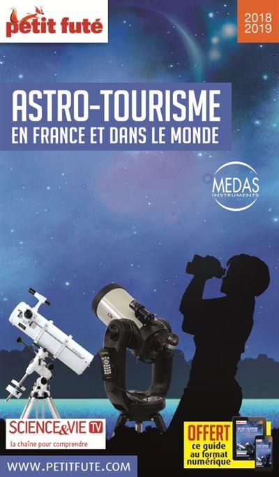 Petit Futé Astro-tourisme en France et dans le monde