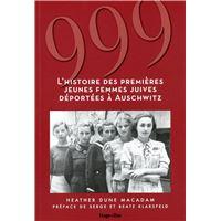 999 - L'histoire des premières jeunes femmes juives déportées à Auschwitz