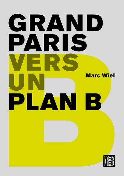 Grand Paris - Vers un plan B