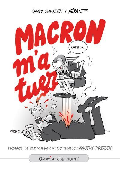Macron m'a tuer !