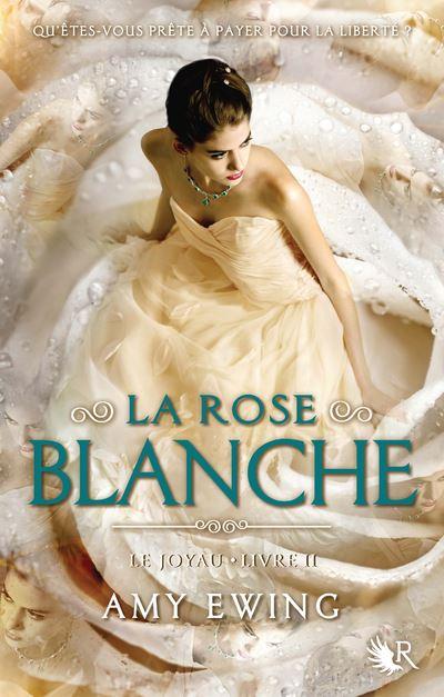 La Rose blanche - Le joyau livre II
