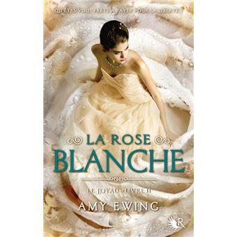 Le joyauLe joyau - livre II La rose blanche